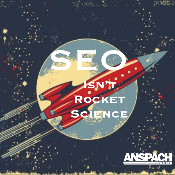 SEO is NOT Rocket Science!