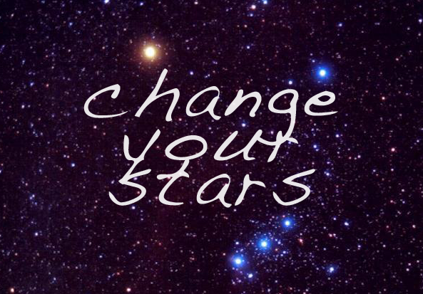 I Changed My Stars, So Can You!