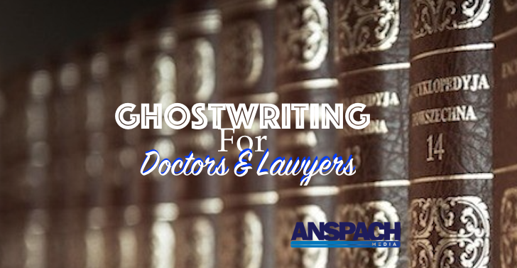 Ghostwriting For Doctors and Lawyers