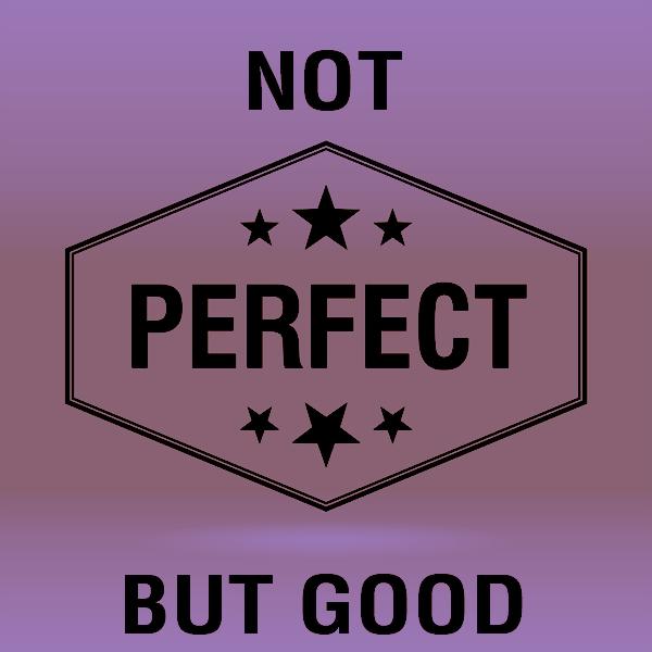 Good Is Good Enough