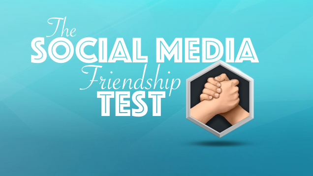 The Social Media Friendship Test