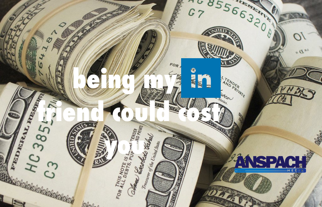 Being My LinkedIn Friend Could Cost You