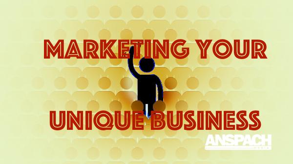 Marketing Your Unique Business