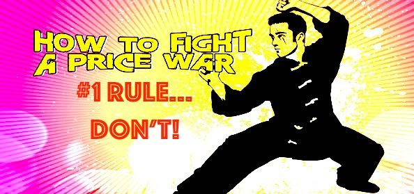 How To Fight A Price War