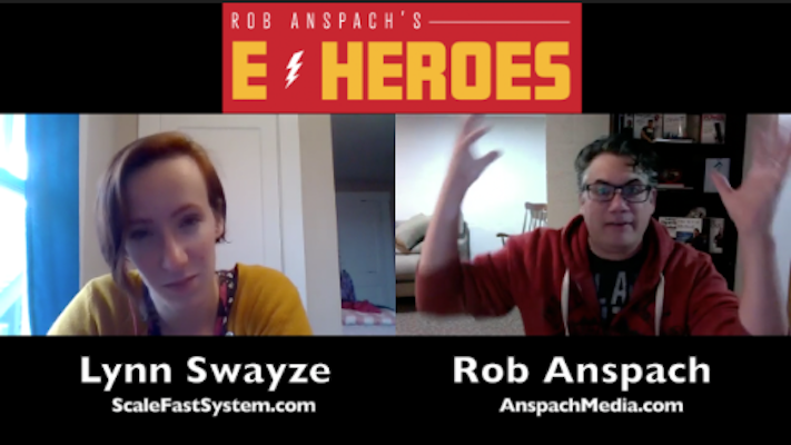 E-Heroes – Ep 30 – Scale Fast
