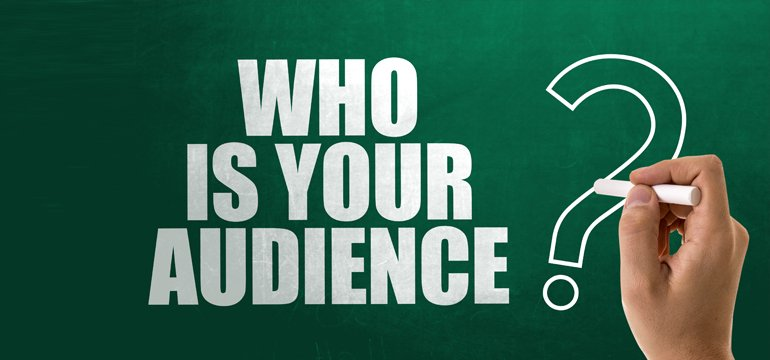 Who Is Your True Target Audience?