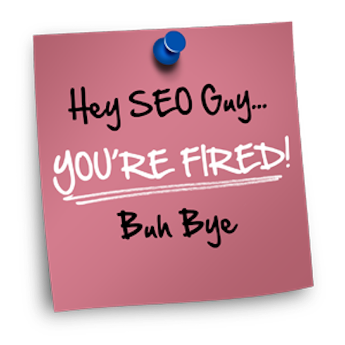 Fire Your SEO Person Immediately