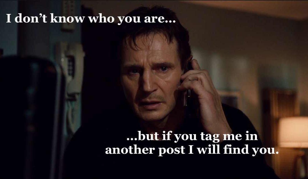 Don't Tag Me Bro!